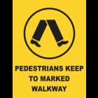 Pedestrians Keep To Marked Walkways Sign