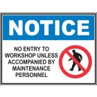 No Entry To workshop Unless Accompained By Maintenance Personnel
