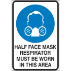 Half Face Mask Respirator Must be Worn in This Area Sign