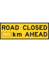 Road Closed ...km Ahead Sign