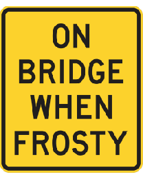 On Bridge When Frosty Sign