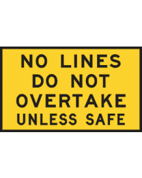 No Lines Do Not Overtake Sign  Unless Safe