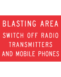 Blasting Area ..Switch Off Radio Transmitters And Mobile Phones