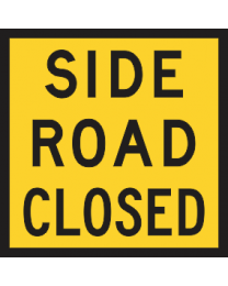 Side Road Closed Sign