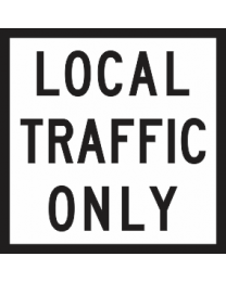 Local Traffic Only Sign