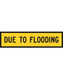 Due To Flooding Sign