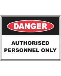 Authorised Personnel Only Sign