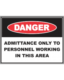 Admittance Only To Personnel Working In This Area Sign