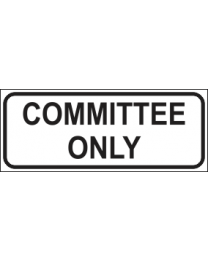 Committee Only Sign