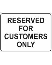 Reserved For Customers Only Sign