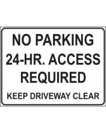 No Parking 24Hrs Access Required..Keep Driveway Clear Sign