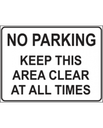 No Parking Keep This Area Clear At All Times Sign