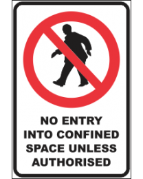 No Entry Into Confined Space Unless Authorised Sign