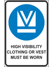 High Visibility Clothing Or Vest Must Be Worn Sign