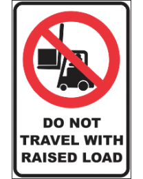 Do Not Travel With Raised Load Sign