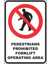Pedestrians Prohibited Forklift Operating Area Sign
