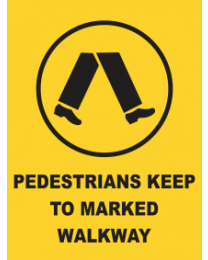 Pedestrians Keep To Marked Walkways Sign