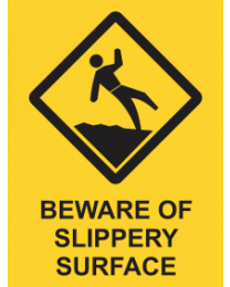 Beware Of Slippery Surface Sign