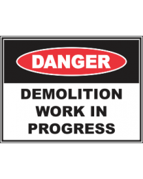 Demolition Work In Progress Sign