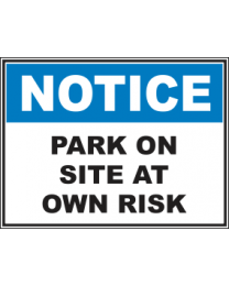 Park On Site At Own Risk Sign