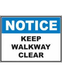 Keep Walkway Clear Sign