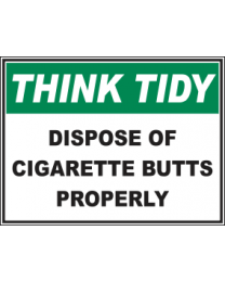 Dispose Off Cigarette Butts Properly Sign