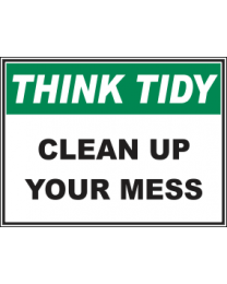 Clean Up Your Mess Sign