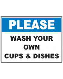Wash Your Own Cups And Dishes Sign