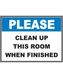 Clean Up This Room When Finished Sign