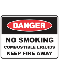 No Smoking Combustible Liquids Keep Fire Away Sign