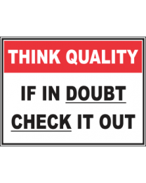 If In Doubt Check It Out Sign