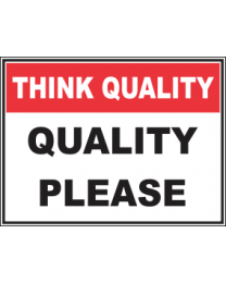 Quality Please Sign