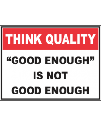 Good Enough Is Not Good Enough Sign