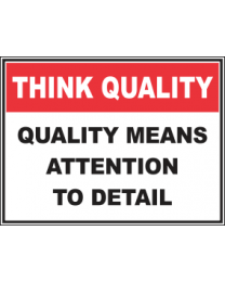 Quality Means Attention To Details Sign