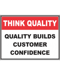 Quality Builds Customers Confidence Sign