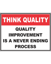 Quality Improvement Is a Never Ending Process Sign