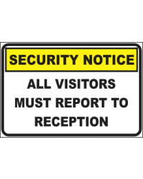 All Visitors Must Report To Reception Sign