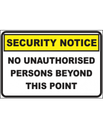 No Unauthorised Persons Beyond This Point Sign