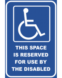 This Space Is Reserved For Use By The Disabled Sign