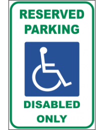 Reserved Parking Disabled Only Sign