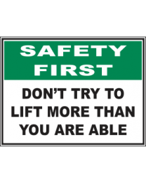 Dont Try To Lift More Than You Are Able Sign