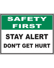 Stay Alert Dont Get Hurt Sign