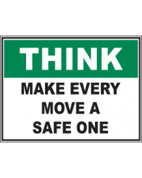 Make Every Move a Safe One Sign