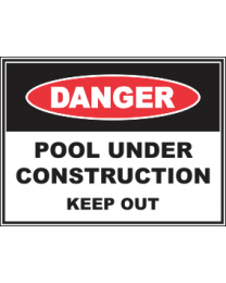 Pool Under Construction Keep Out Sign