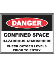 Confined Space ..Hazardous Atmosphere Check Oxygen Level..Sign