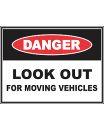 Look Out For Moving Vehicles Sign
