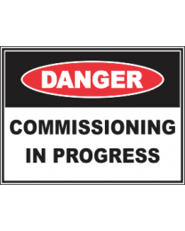 Commissioning In Progress Sign