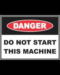 Do Not Start This Machine  SignDo Not Start This Machine  Sign