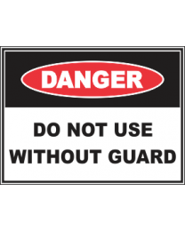 Do Not Use Without Guard Sign