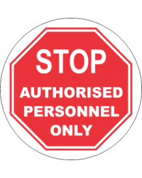 Stop Authorised Personnel Only Sign